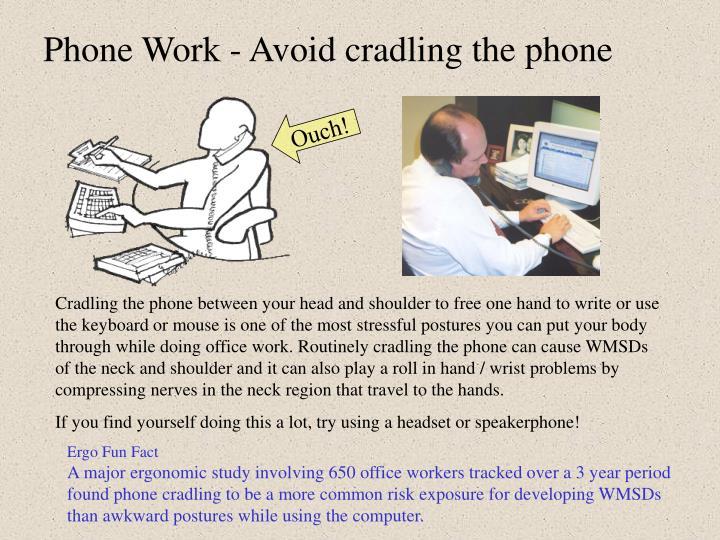 Phone work avoid cradling the phone