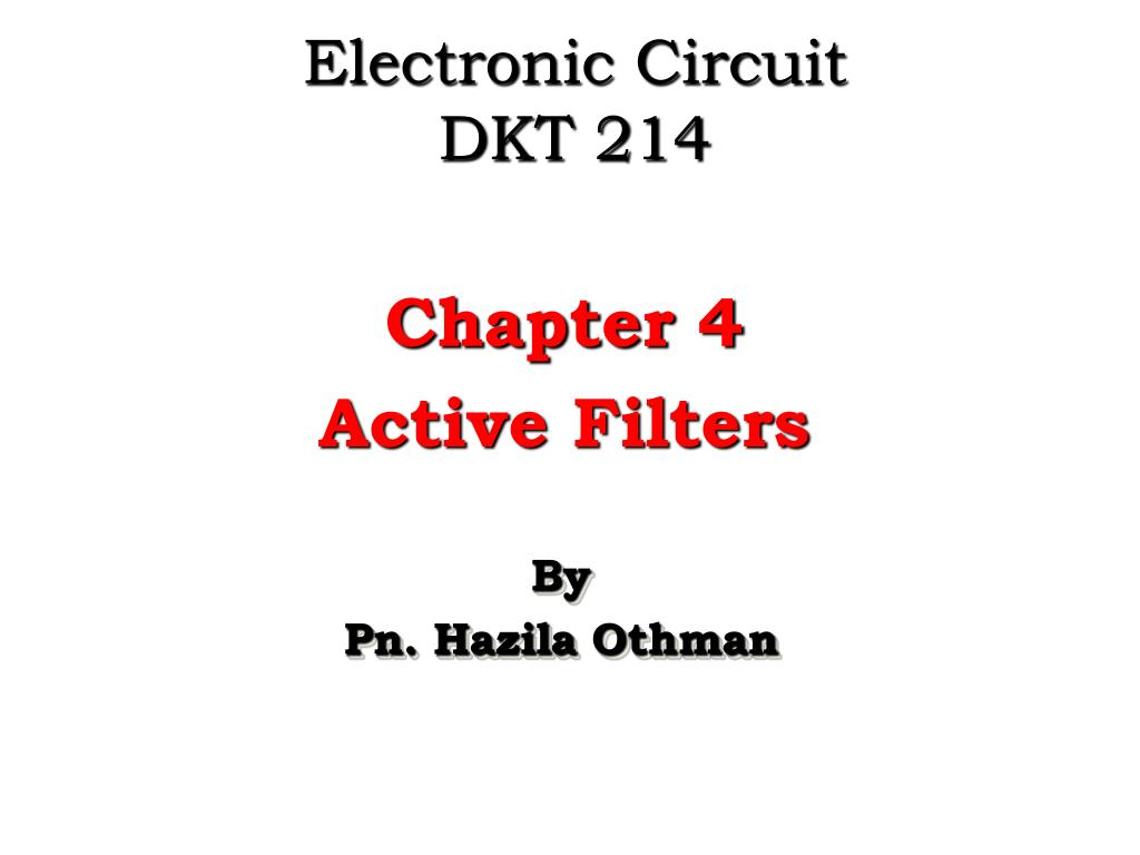 Ppt Electronic Circuit Dkt 214 Powerpoint Presentation Id5389078 Bessel Filter Frequency Response On Schematic