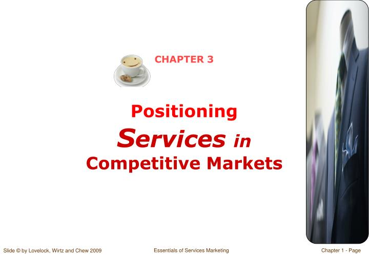 chapter 3 positioning s ervices in competitive markets n.
