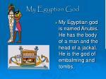 my egyptian god