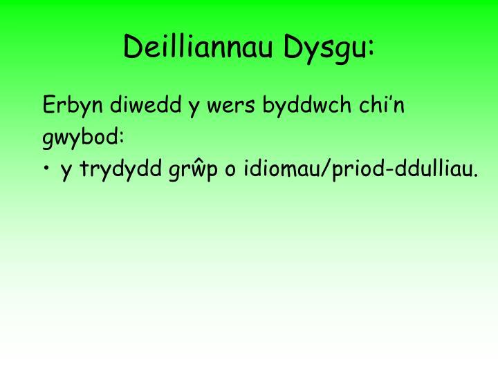 Deilliannau Dysgu: