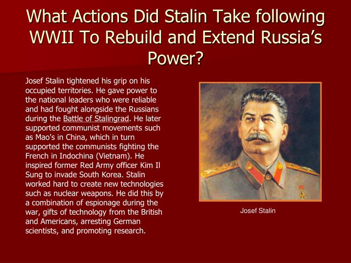 What Actions Did Stalin Take following WWII To Rebuild and Extend Russia's Power?
