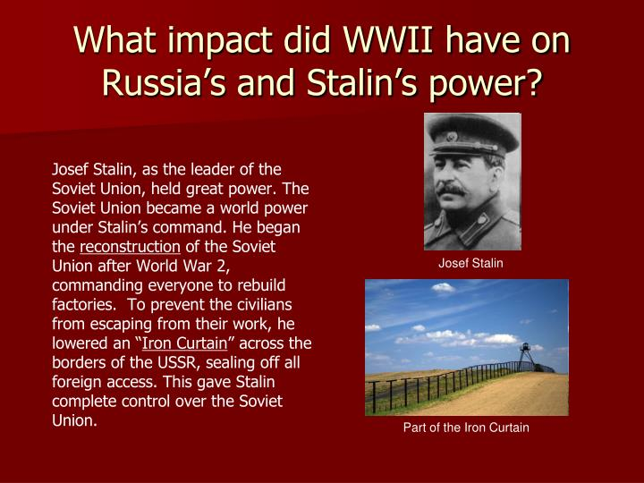 What impact did WWII have on Russia's and Stalin's power?