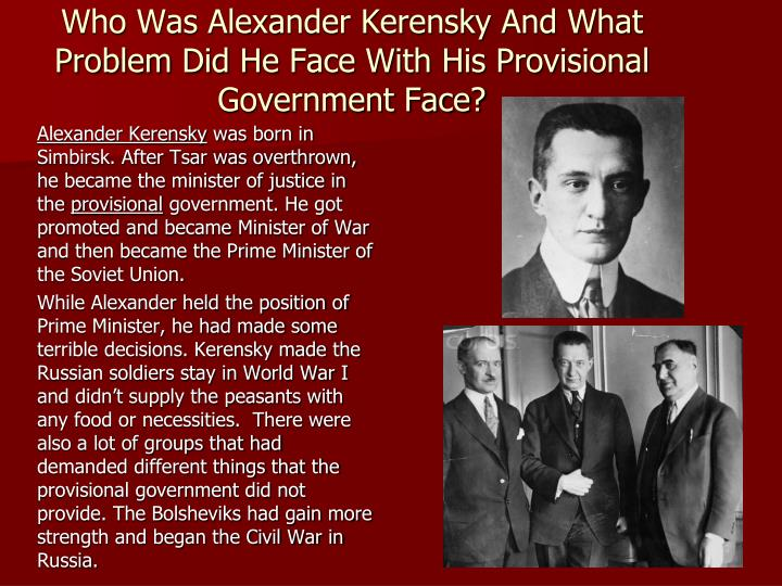 Who Was Alexander Kerensky And What Problem Did He Face With His Provisional Government Face?
