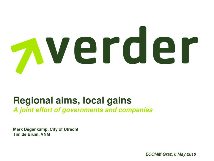 Regional aims local gains a joint effort of governments and companies