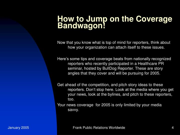 How to Jump on the Coverage Bandwagon!