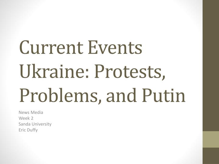 current events ukraine protests problems and putin n.
