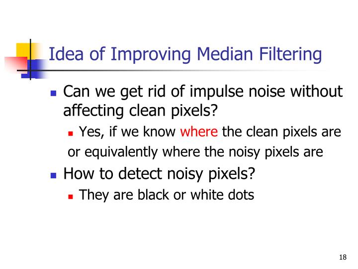 Idea of Improving Median Filtering
