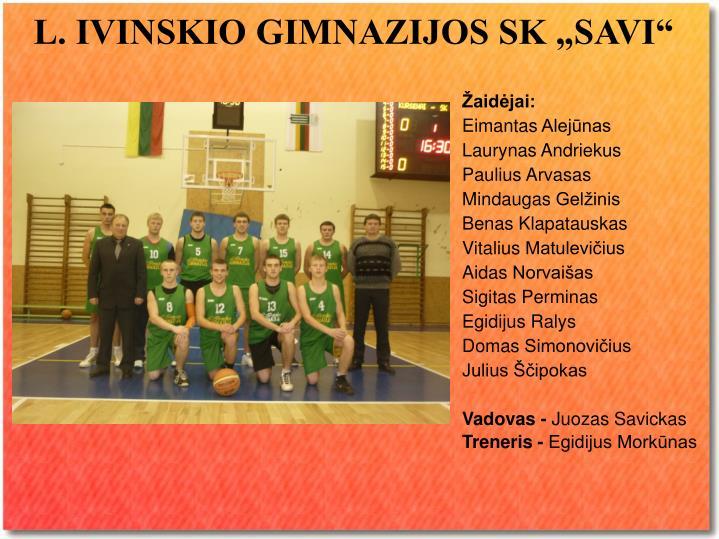 """L. IVINSKIO GIMNAZIJOS SK """"SAVI"""""""