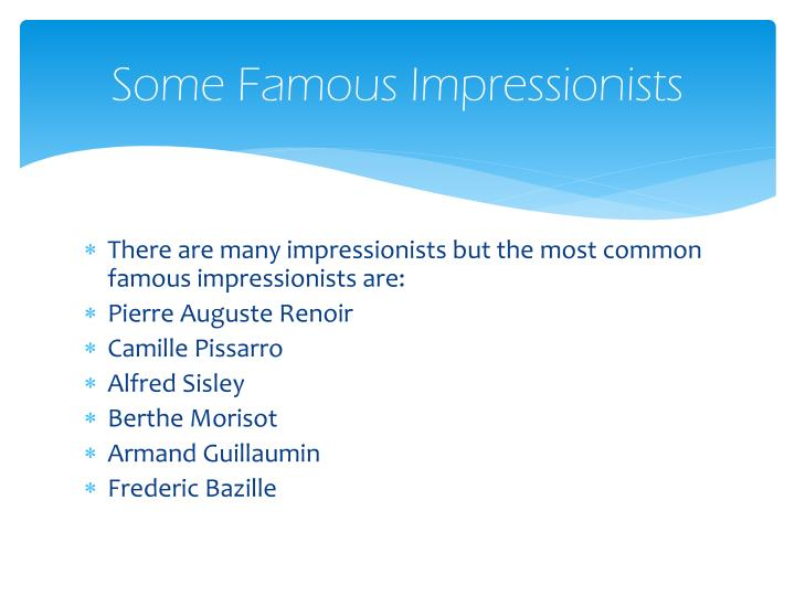 Some Famous Impressionists