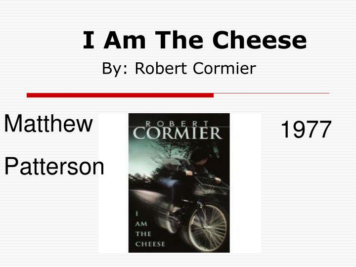 a literary analysis of i am the cheese by robert cormier