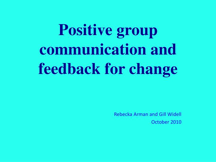 positive group communication and feedback for change n.