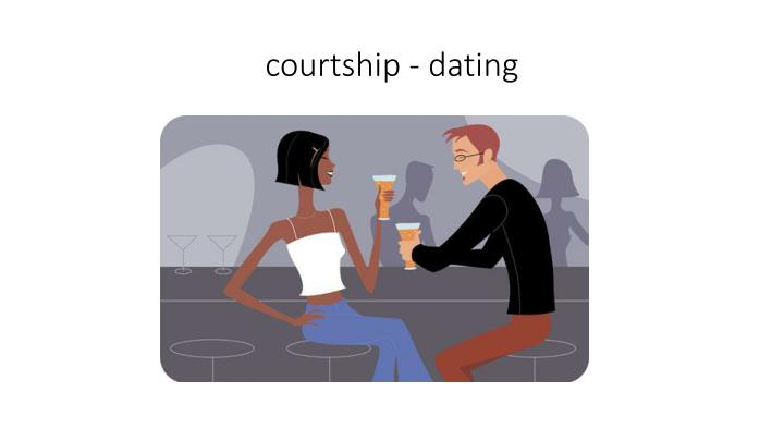 courtship - dating