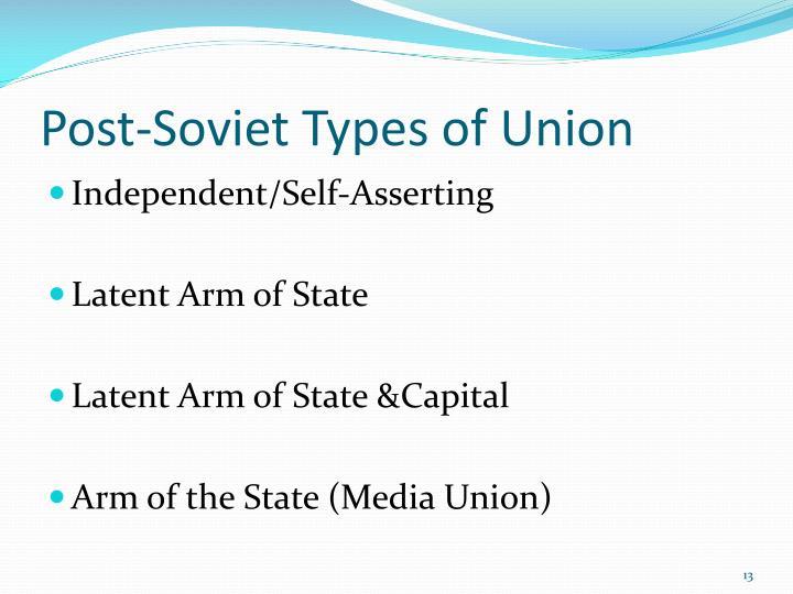 Post-Soviet Types of Union