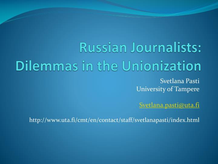 Russian Journalists: Dilemmas in the Unionization