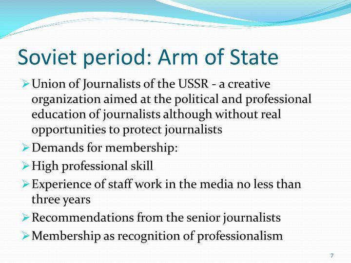 Soviet period: Arm of State