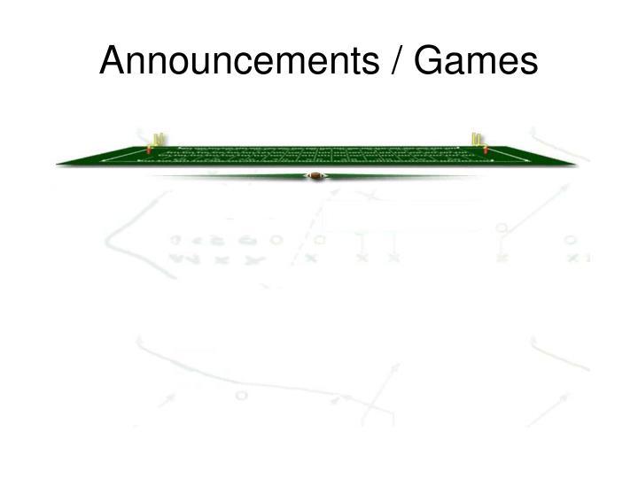 Announcements games