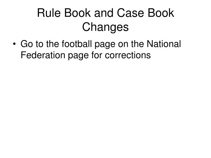 Rule Book and Case Book Changes