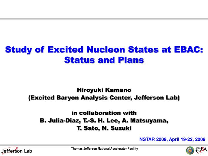 Study of excited nucleon states at ebac status and plans