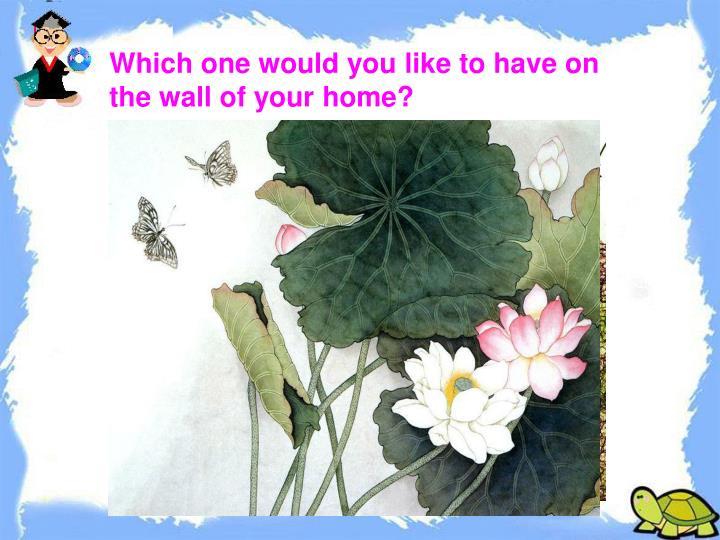 Which one would you like to have on the wall of your home?