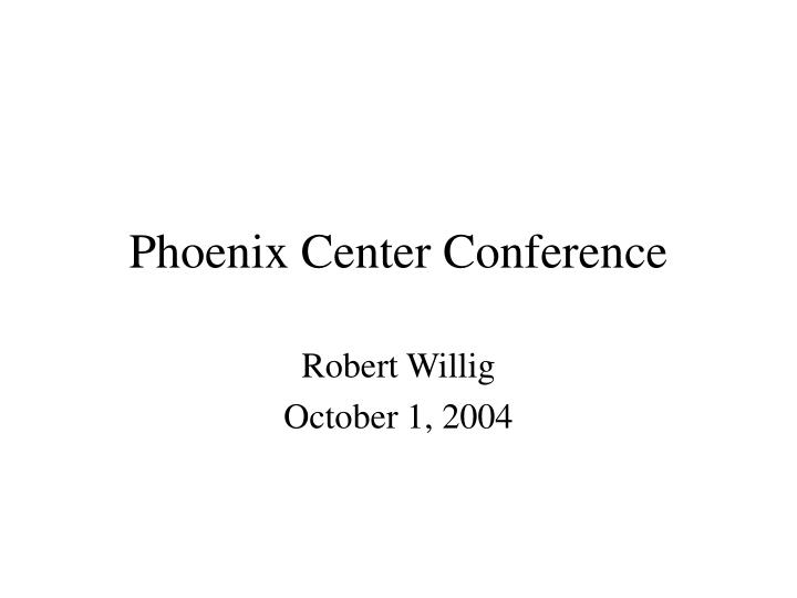 phoenix center conference n.