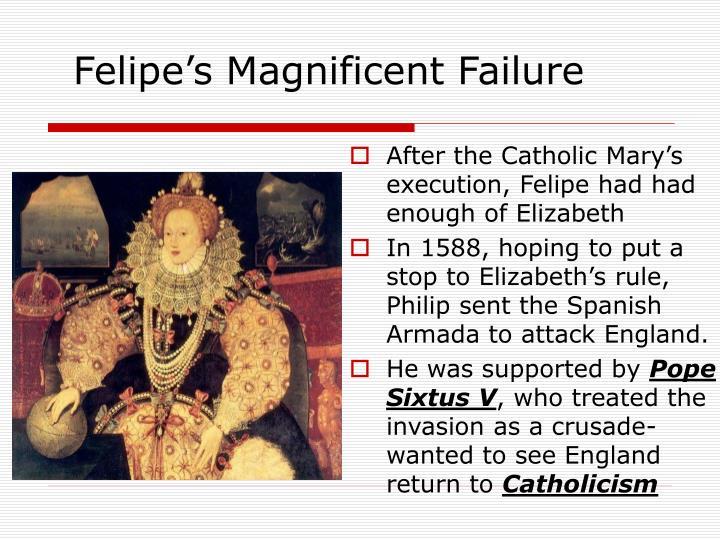 Felipe's Magnificent Failure