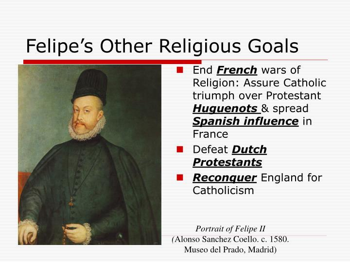 Felipe's Other Religious Goals