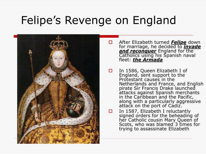 Felipe's Revenge on England