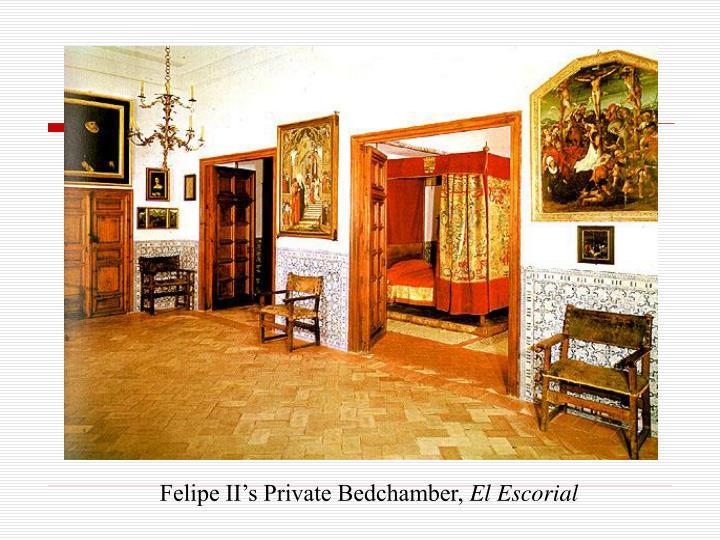 Felipe II's Private Bedchamber,