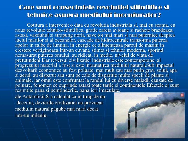 Care sunt consecintele revolutiei stiintifice si tehnice asupra mediului inconjurator?
