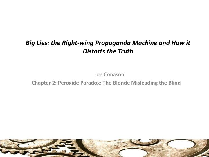 big lies the right wing propaganda machine and how it distorts the truth n.