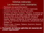 v ctimas indirectas los menores como victimarios