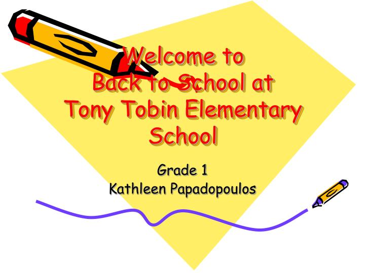 welcome to back to school at tony tobin elementary school n.