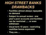 high street banks drawbacks