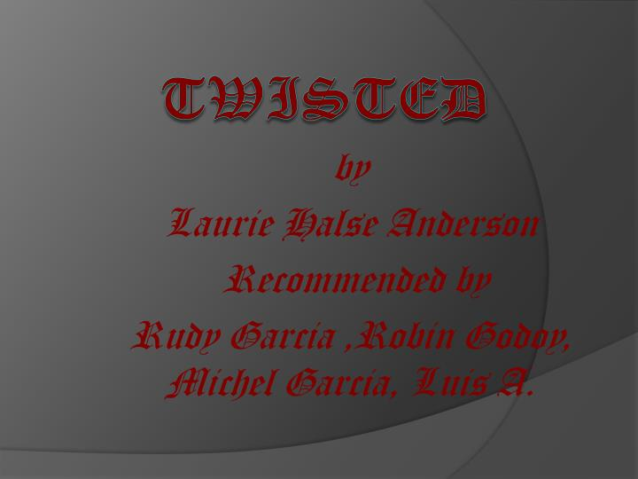 By laurie halse anderson recommended by rudy garcia robin godoy michel garcia luis a