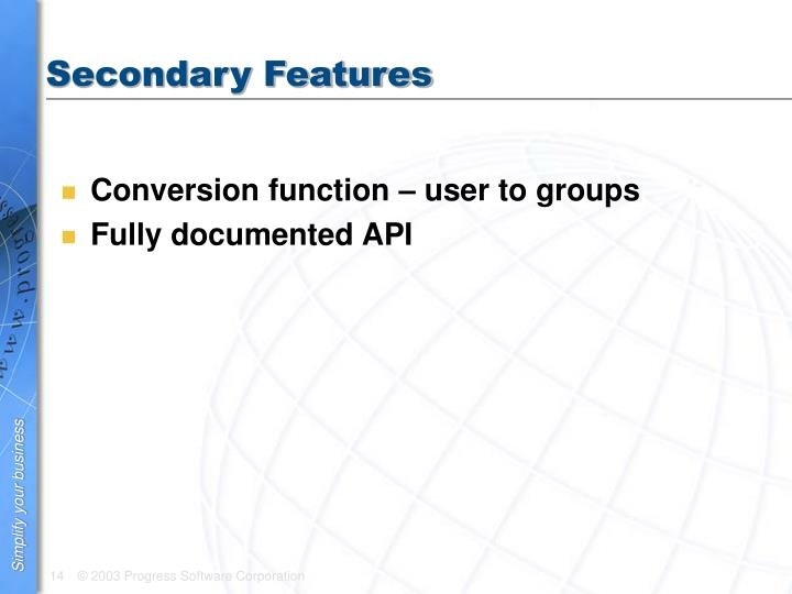 Secondary Features