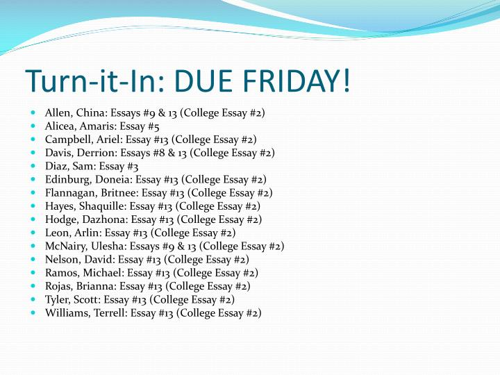 Turn-it-In: DUE FRIDAY!