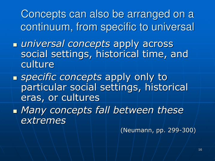 Concepts can also be arranged on a continuum, from specific to universal