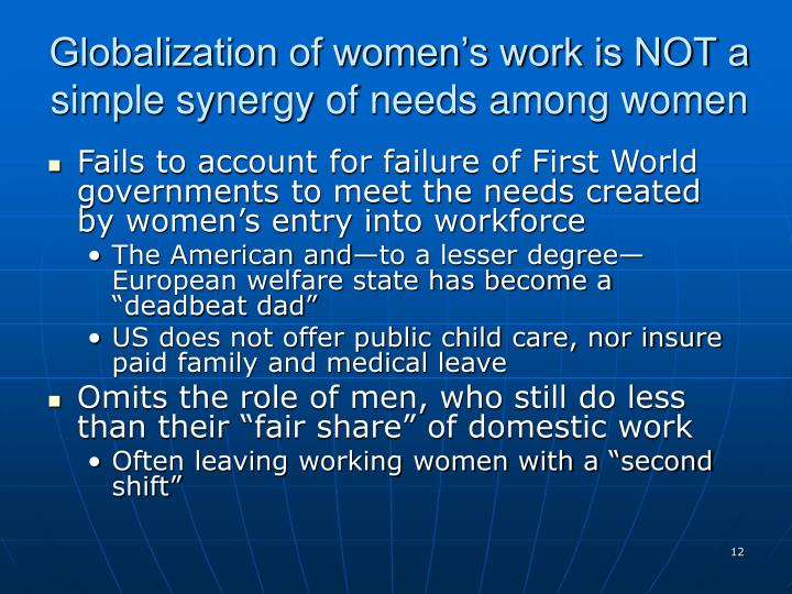 Globalization of women's work is NOT a simple synergy of needs among women