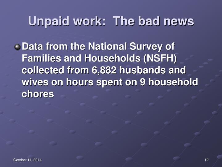 Unpaid work:  The bad news
