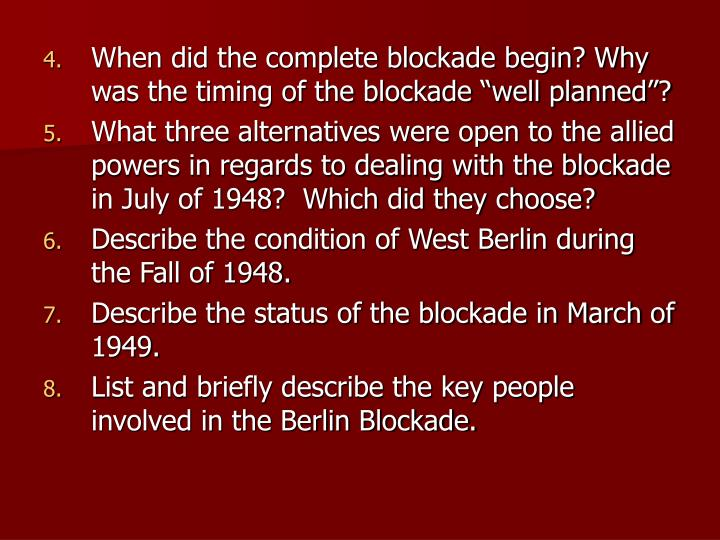 """When did the complete blockade begin? Why was the timing of the blockade """"well planned""""?"""