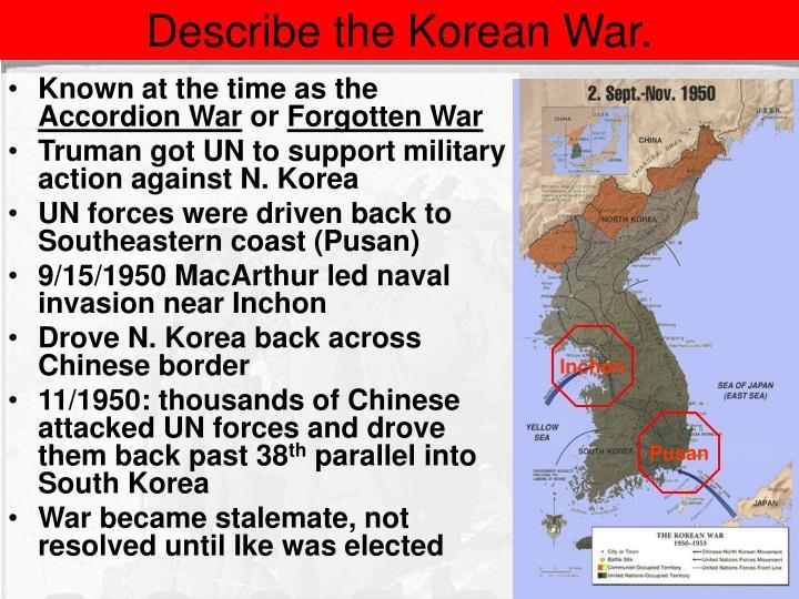 Describe the Korean War.