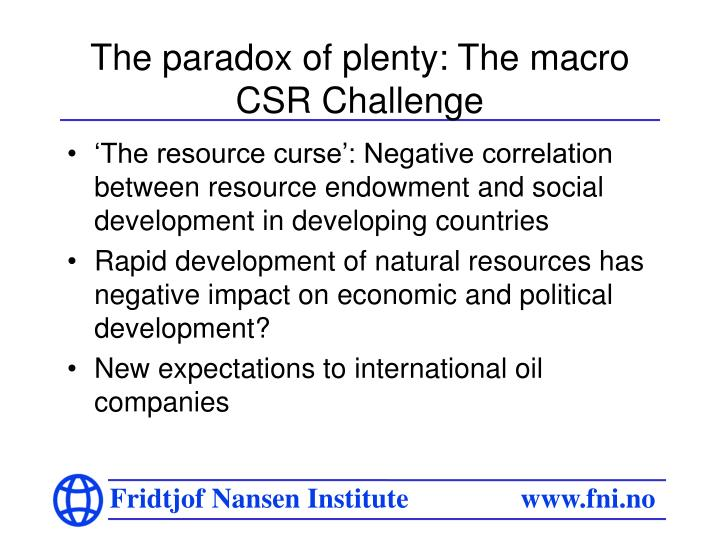 The paradox of plenty the macro csr challenge