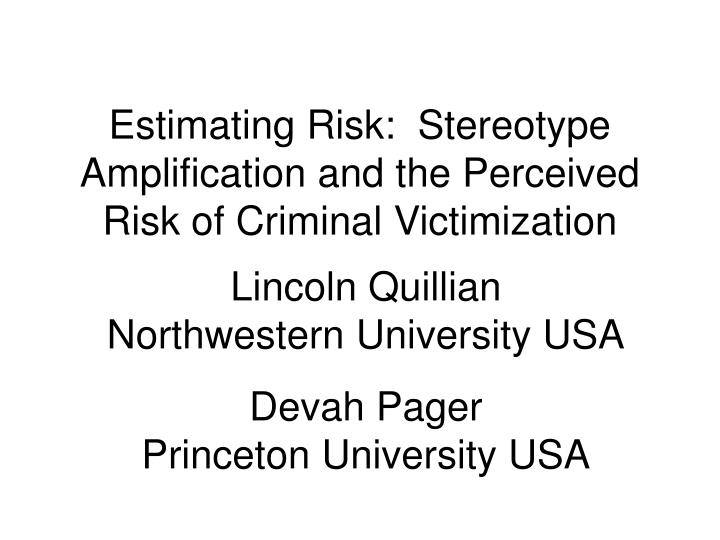 estimating risk stereotype amplification and the perceived risk of criminal victimization n.