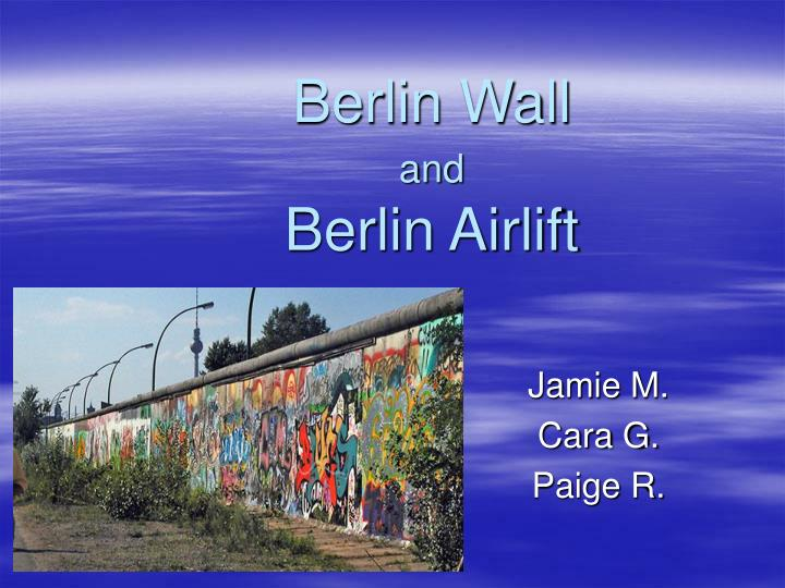 berlin wall and berlin airlift n.