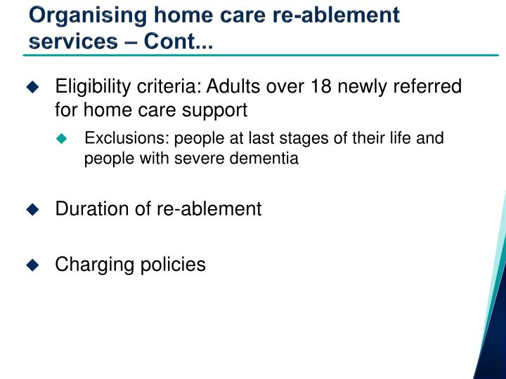 Organising home care re-ablement services – Cont...