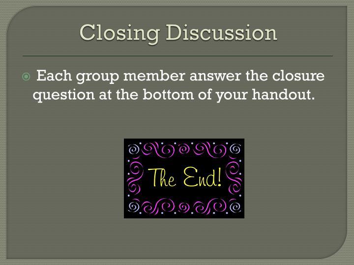 Closing Discussion
