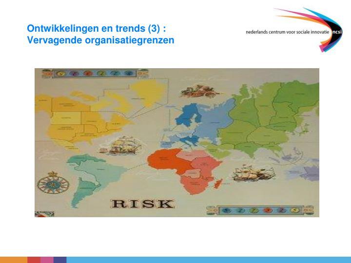 Ontwikkelingen en trends (3)