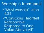 worship is intentional
