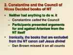 2 constantine and the council of nicea decided books of nt